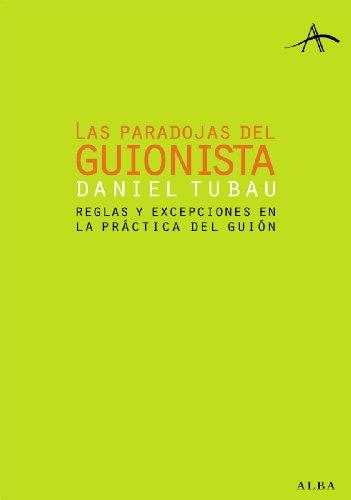 Las paradojas del guionista por Daniel Tubau
