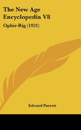 The New Age Encyclopedia V8: Ophir-Rig (1921)