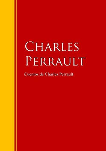 Cuentos de charles perrault: biblioteca de grandes escritores Charles Perrault