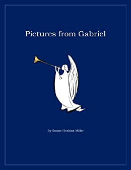 Pictures from Gabriel (English Edition) di [Miller, Susan Hoskins]