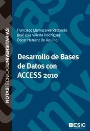 Desarrollo de Bases de Datos con ACCESS 2010 por José Luis Villena Rodríguez, Oscar Herranz de Aquino Francisco Llamazares Redondo