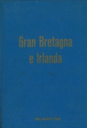 Gran Bretagna e Irlanda. Storia - Vita - Folclore e tutte le informazioni utili al turista.