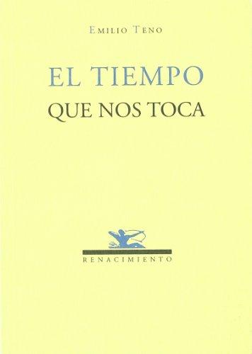 Tiempo Que Nos Toca. Poesia. (Renacimiento) por Emilio Teno