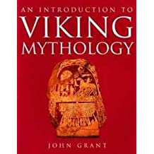 An Introduction to Viking Mythology by John Grant (1996-10-06)