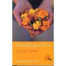 Homéopathie, spécial femme : Un guide complet pour tous les âges de la femme