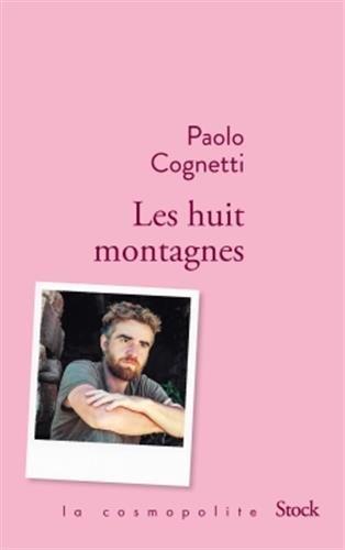 Les huit montagnes : roman | Cognetti, Paolo (1978-....). Auteur