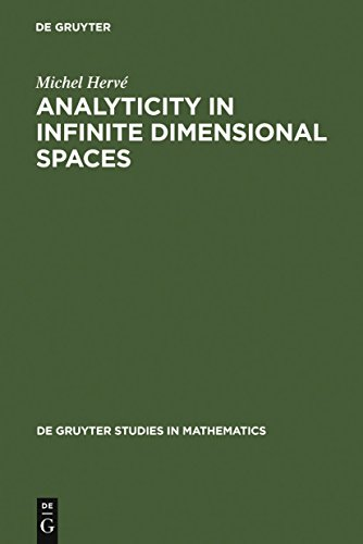 Analyticity in Infinite Dimensional Spaces (De Gruyter Studies in Mathematics Book 10) (English Edition)