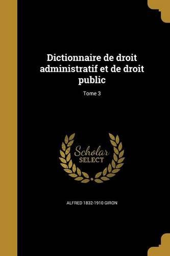 Dictionnaire de Droit Administratif Et de Droit Public; Tome 3