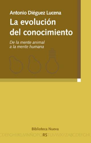 LA EVOLUCIÓN DEL CONOCIMIENTO (Razón y sociedad) por Antonio Diéguez Lucena
