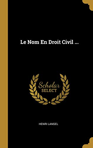 Le Nom En Droit Civil ... par Henri Lansel