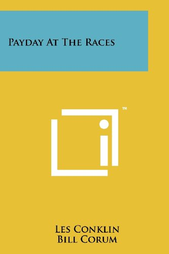 Payday at the Races (Melvin Powers Self-Improvement Library) por Les Conklin