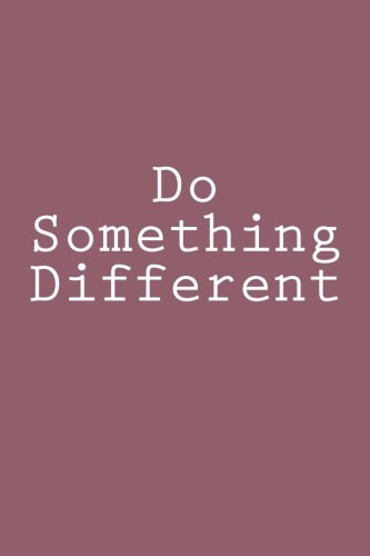 Do Something Different: Notebook, 150 lined pages, softcover, 6 x 9