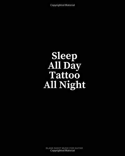 Sleep All Day Tattoo All Night: Blank Sheet Music for Guitar por Minkyo Press