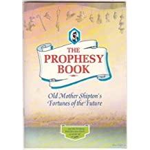 The Prophesy Book - Old Mother Shipton's Fortunes of the Future
