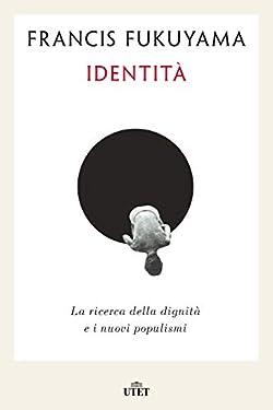 Identità: La ricerca della dignità e i nuovi populismi