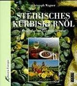 Steirisches Kurbiskernol (Pichler Sachbuch)