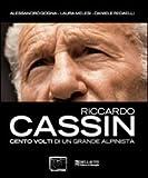 Riccardo Cassin. Cento volti di un grande alpinista