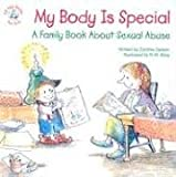 My Body Is Special: A Family Book about Sexual Abuse (Elf-Help Books for Kids) by Cynthia Geisen (2006-07-01)