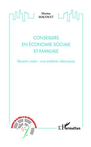 Conseillers en économie sociale et familiale: Devenir cadre : une ambition silencieuse par Marina Mauduit