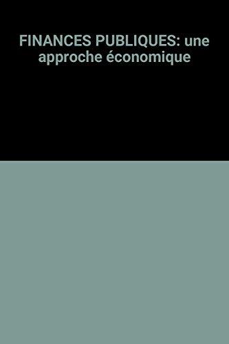FINANCES PUBLIQUES: une approche conomique