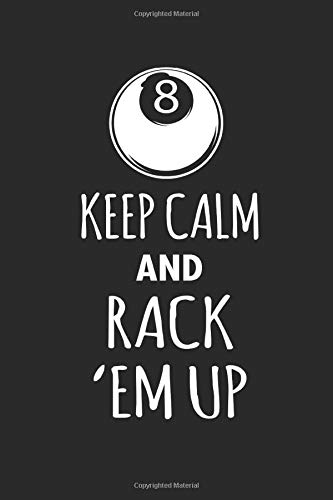 KEEP CALM AND RACK EM UP: Billard Notizbuch Billiard Notebook Pool Planer Snooker Bullet Journal 6x9 -