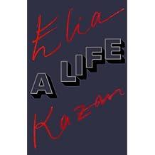 Elia Kazan: A Life