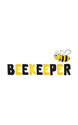 Beekeeper: Beekeeper Notebook - Funny Bee Keeper Doodle Diary Book Gift Idea For Bees Lover Who Loves Honey And Beekeeping! For Beekeepers Who Love ... On Halloween Like Queen Bee Of the Beehive