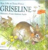 Griseline : Histoire d'une maman lapin