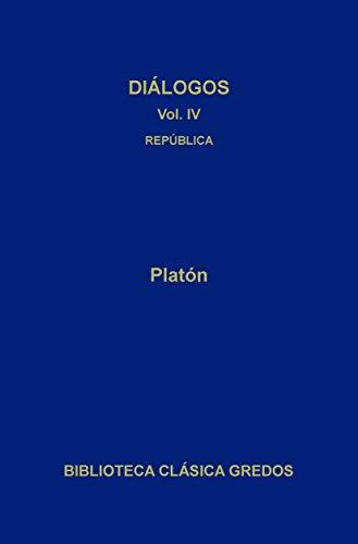 Diálogos IV. República (Biblioteca Clásica Gredos nº 94) por Platón