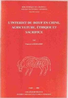 L'interdit du boeuf en Chine : Agriculture, éthique et sacrifice de Vincent Goossaert ( 1 janvier 2005 )