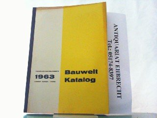 Bauwelt Katalog 1963. Handbuch des gesamten Baubedarfs. 23. Jahrgang.