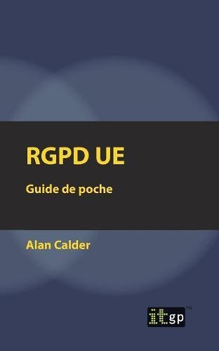 Rgpd Ue: Guide De Poche par Alan Calder