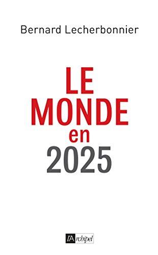 Le monde en 2025 par Bernard Lecherbonnier