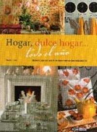 Hogar, dulce hogar... todo el año: Todo lo que necesitas para tus manualidades (Ilustrados / Estilos de vida) de Montse Sanz (7 ago 2009) Tapa blanda