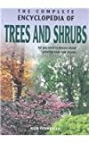 Complete Encyclopedia Of Trees And Shrubs: All You need to know about growing trees and shrubs