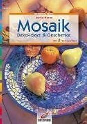 Mosaik: Deko-Ideen & Geschenke. Mit 2 Vorlagebögen