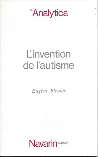 L'Invention de l'autisme (Analytica) par Eugen Bleuler