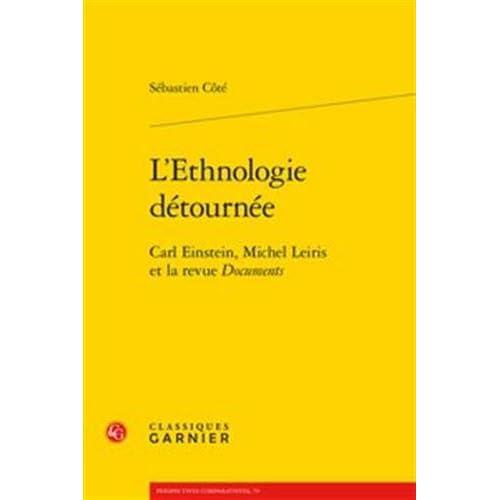 L'Ethnologie détournée : Carl Einstein, Michel Leiris et la revue Documents