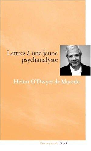 Lettres à une jeune psychanalyste par Heitor O'Dwyer de Macedo