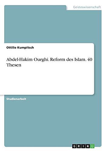 Abdel-Hakim Ourghi. Reform des Islam. 40 Thesen