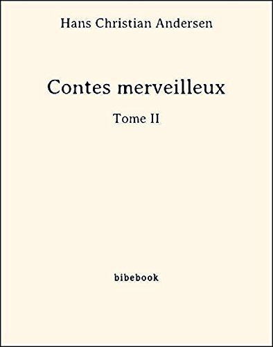 Contes merveilleux - Tome II (French Edition)