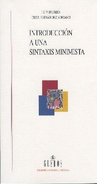 Introduccion a una sintaxis minimista (VARIOS GREDOS) por Luis Eguren