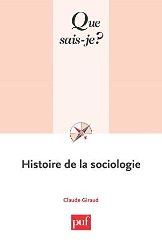 Histoire de la sociologie: « Que sais-je ? » n° 423 par Claude Giraud