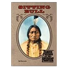 Sitting Bull (Famous Figures of the American Frontier) by Hal Marcovitz (2001-10-30)