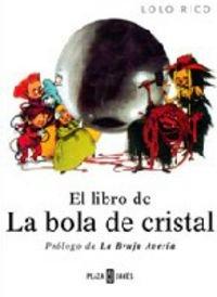 El libro de la bola de cristal / The book of the crystal ball (Obras Diversas) por Dolores Rico Oliver
