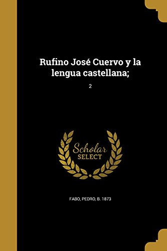 rufino-jose-cuervo-y-la-lengua-castellana-2