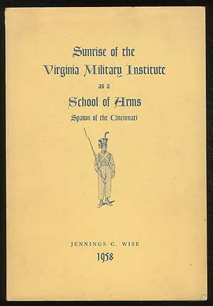 Sunrise of the Virginia Militry Institute as a School of Arms. Spawn of the Cincinnati