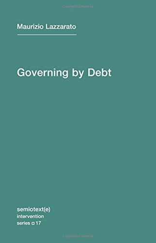 Governing by Debt (Semiotext(e)/Intervention Series)