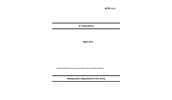 Army Tactics, Techniques, and Procedures ATTP 1-0.1 S-1 (Army Human Resource) Operations May 2011