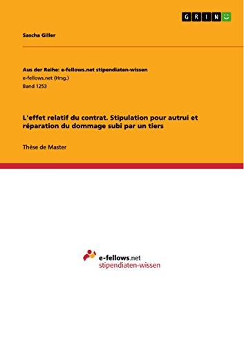 L'effet relatif du contrat. Stipulation pour autrui et réparation du dommage subi par un tiers pdf, epub